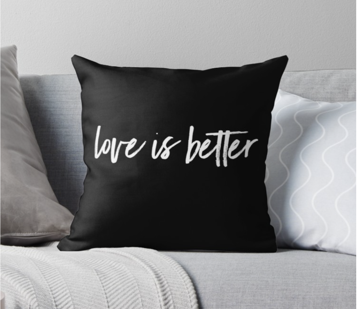 love is better pillow