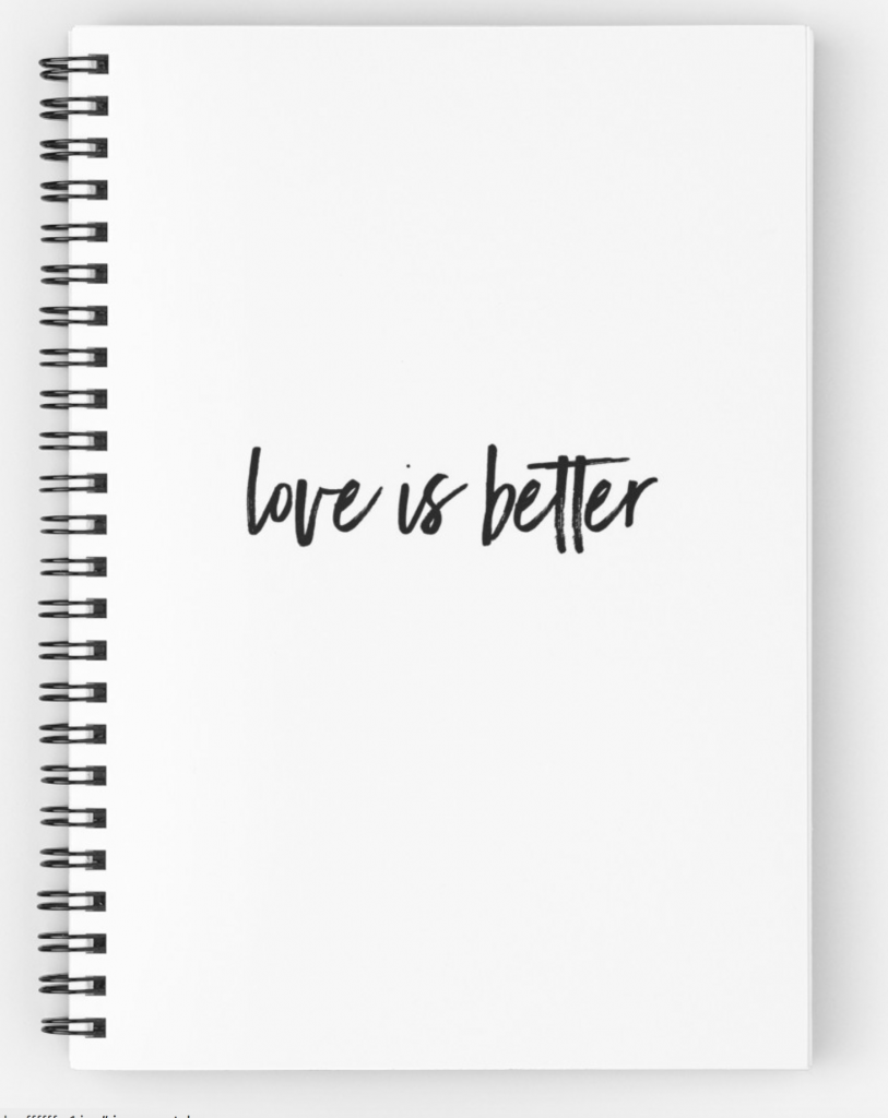 love is better spiral notebook