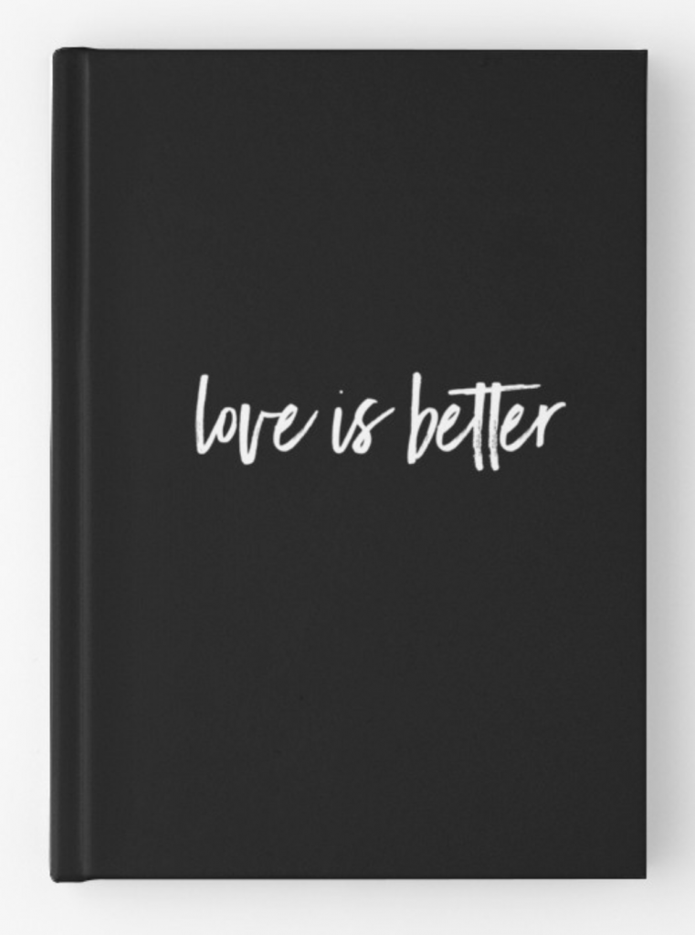 love is better hardcover journal