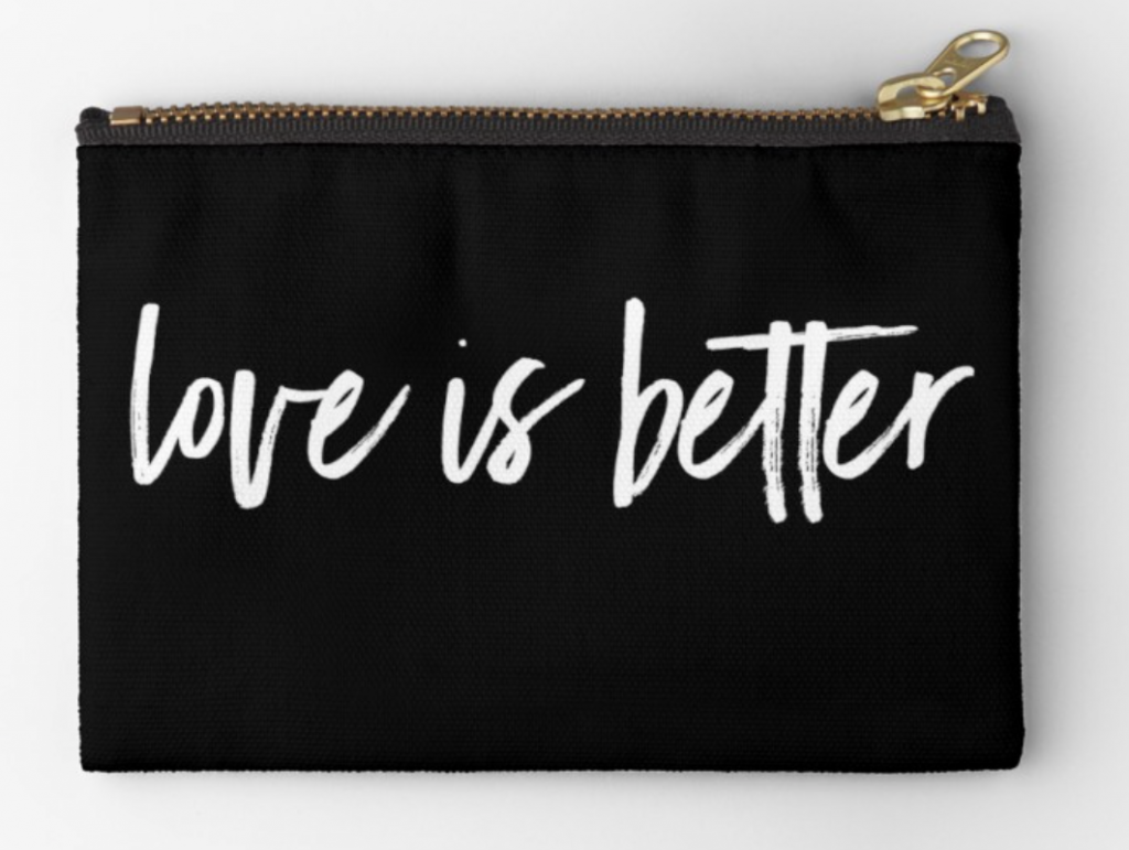 love is better zip pouch