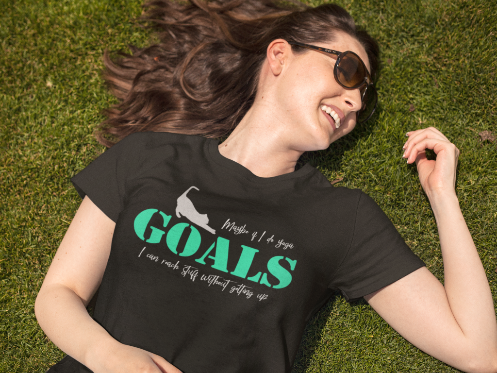 Woman wearing goals: doing yoga t-shirt