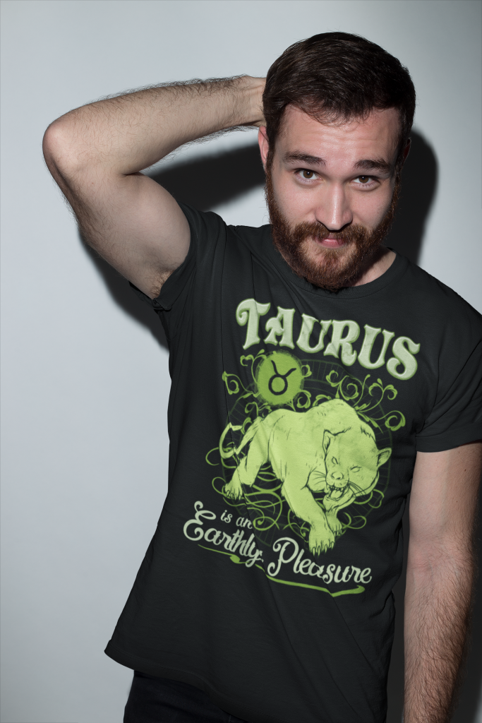 Taurus is an Earthly Pleasure T-shirt